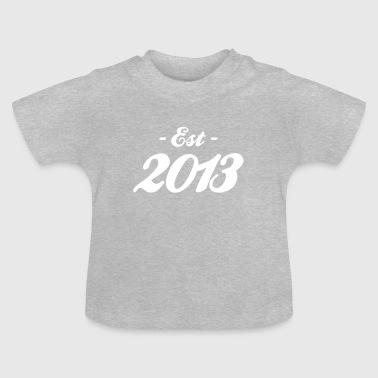 Established naissance - Established 2013 - T-shirt Bébé