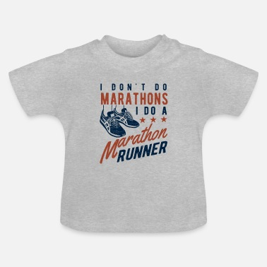 Funny Running I don't do Marathons i do a Marathon runner  - Baby T-Shirt