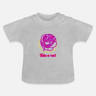 Rest Take a rest ... Take the rest - Baby T-Shirt
