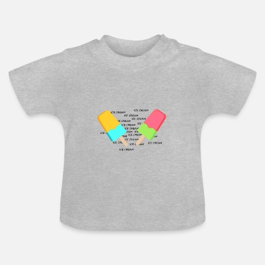 Ice ICE, ICE CREAM - Baby T-shirt
