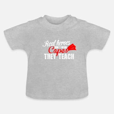 Teaching teach hero teach - Baby T-Shirt