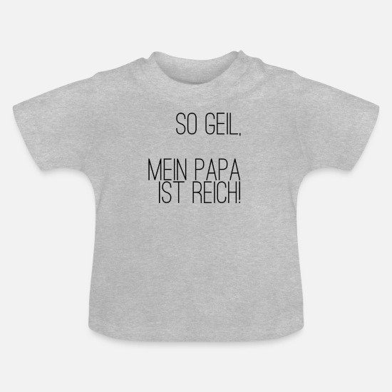 Wealth Baby Clothes - Dad is rich - Baby T-Shirt heather grey