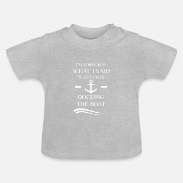 Dock Docking the boat - Baby T-Shirt