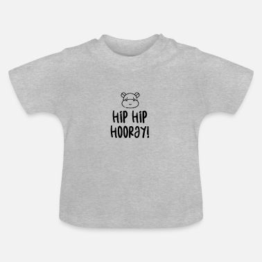 Hip Hip Hip Hooray! - Baby T-Shirt