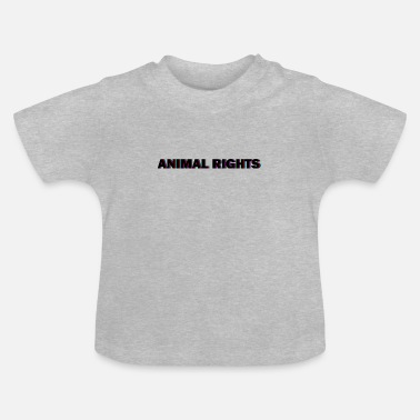 Animal Rights Animal rights - Baby T-Shirt