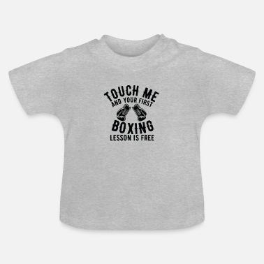 Humour Touch Me and your first boxing lesson is free - Baby T-Shirt