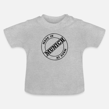 Made made in munich - Baby T-Shirt
