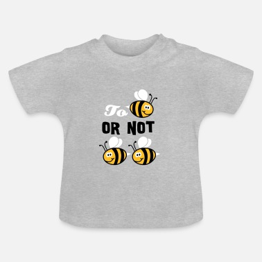 Lustige Sprüche To be or not to be_3C - Baby T-Shirt
