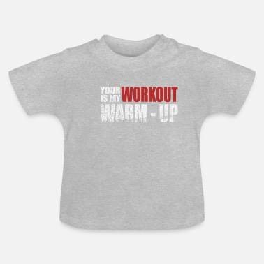 Hijs je training is mijn warming-up bodybuilding fitness - Baby T-shirt