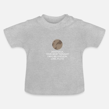 Nasa Dear Nasa Love Pluto - T-shirt Bébé
