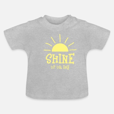 Ur Shine up ur day - Baby T-shirt