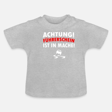 Learner Driver's license in Mache learner learner - Baby T-Shirt