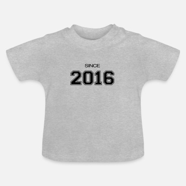 Since since 2016 - Baby T-shirt