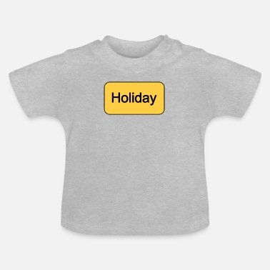 Holiday Holiday Holiday Holiday - Baby T-Shirt