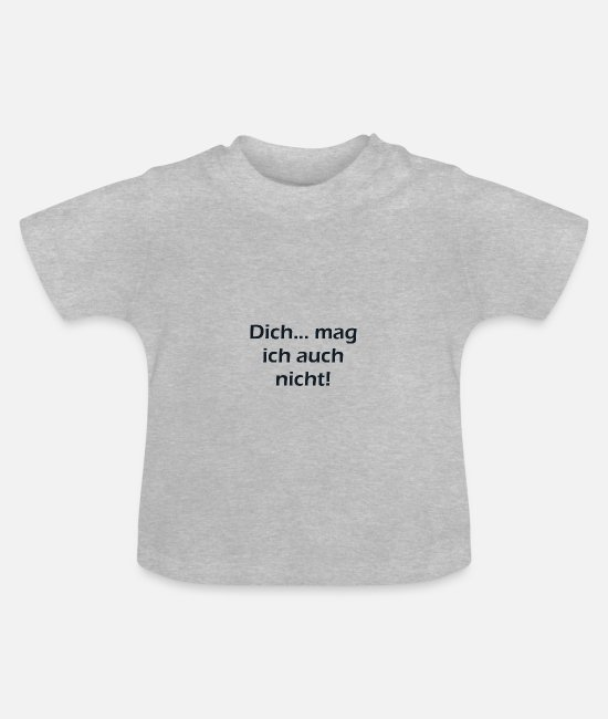 Bad Baby Clothes - I do not like you either - Baby T-Shirt heather grey