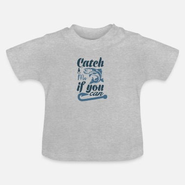 Catch me 01 - Baby T-Shirt