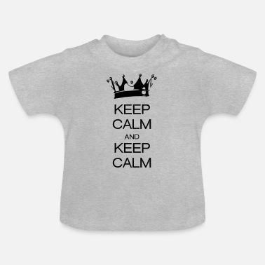 Keep Calm keep calm and keep calm - Baby T-shirt