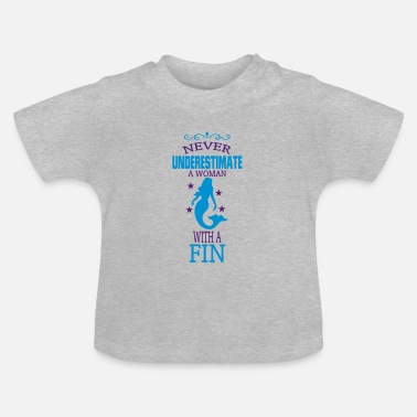 Pool UNDERESTIMATE NEVER A WOMAN WITH A FIN! - Baby T-Shirt
