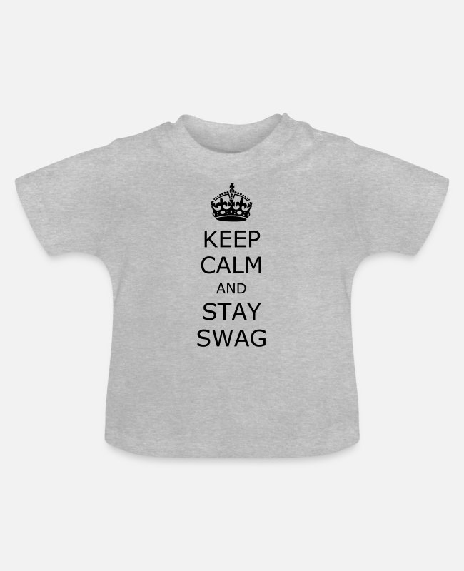 Calm Baby T-Shirts - Keep calm and stay swag - Baby T-Shirt heather grey