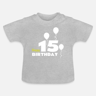 Happy Birthday HAPPY BIRTHDAY OS 15 - Baby T-shirt