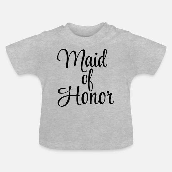 Honor Baby Clothes - MAID OF HONOR - Baby T-Shirt heather grey