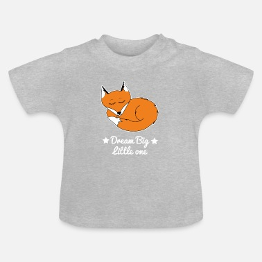 dream big little one fox - Baby T-Shirt