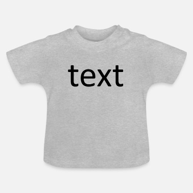 Text text - T-shirt baby