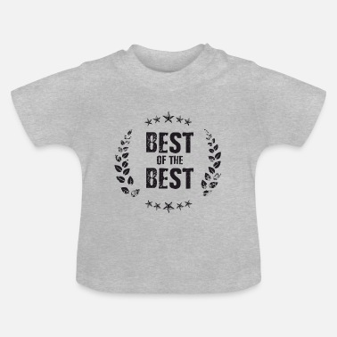 Best Of Best of the Best - T-shirt Bébé