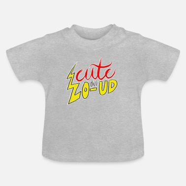 Loud Cute But Loud - Baby T-Shirt