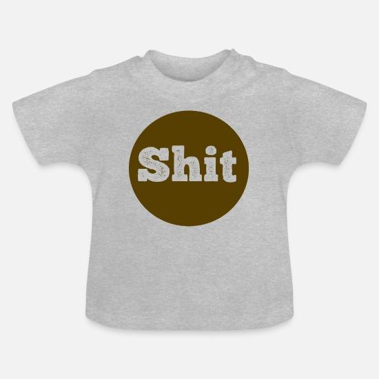 Shit Scheisse Kacke Kot Fluchen Toilette Stuhlgang Baby T Shirt