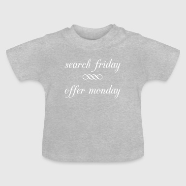 search friday offer monday - Baby T-Shirt