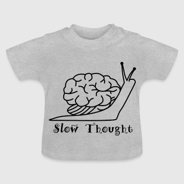 Slow Thought - Baby T-Shirt