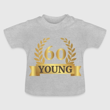 60. Geburtstag: 60 Years Young - Baby T-Shirt