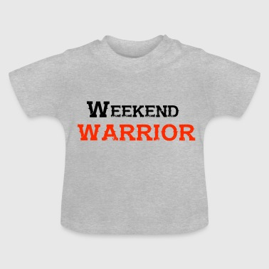 Shirt Weekend Warrior weekend di festa - Maglietta per neonato