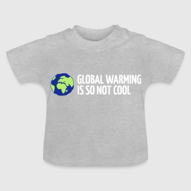 Global Warming is niet cool! - Baby T-shirt