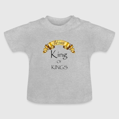 Jesus King of Kings - Baby T-Shirt