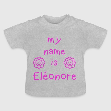 ELEONORE MY NAME IS - T-shirt Bébé