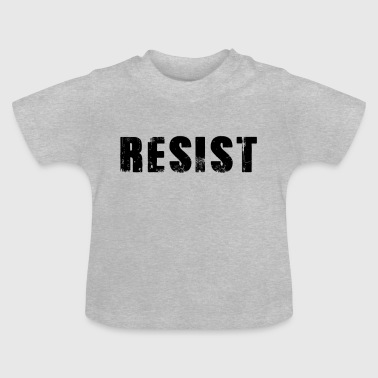 Resists hot resistance - Baby T-Shirt