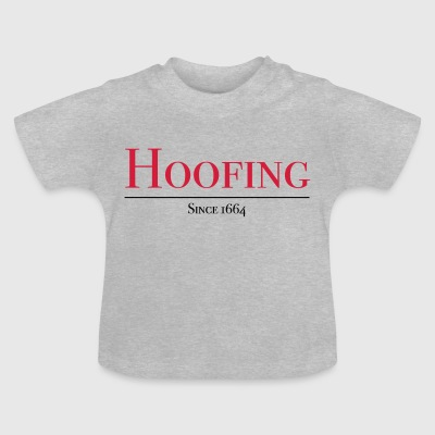 Hoofing Since 1664 - Baby T-Shirt