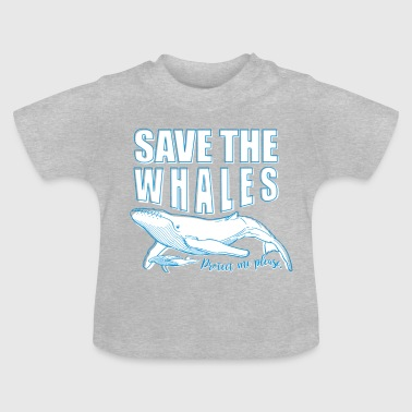 Save the whales - Baby T-Shirt