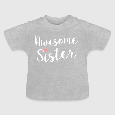 Awesome Sister - Baby T-Shirt