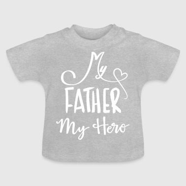 my father is a hero - Baby T-shirt