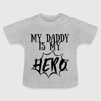 Farsdag: My Daddy Is My Hero - Baby-T-skjorte
