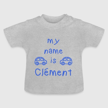 CLEMENT MEIN NAME - Baby T-Shirt
