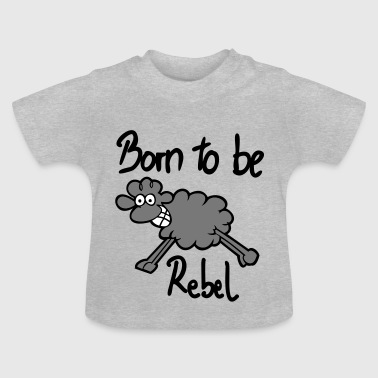 Born to be... - Baby T-Shirt