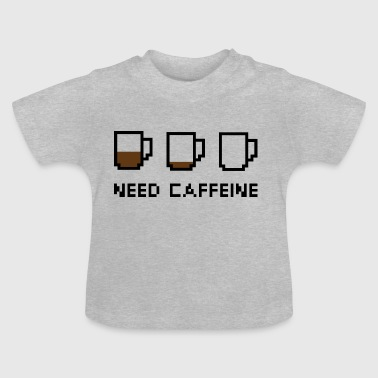 Need Cafeïne - Baby T-shirt