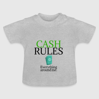 Cash rules - Baby T-Shirt