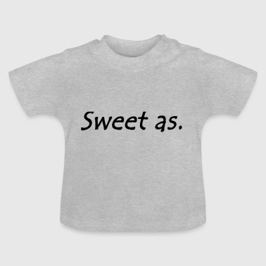 Sweet as - Baby T-Shirt