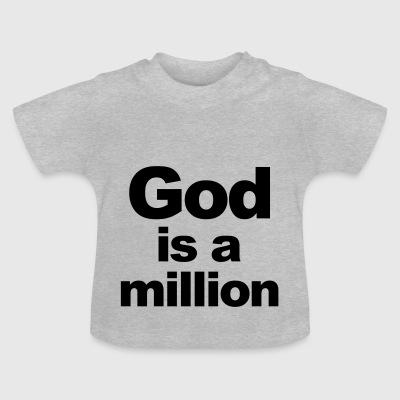 god is a million - Baby T-Shirt