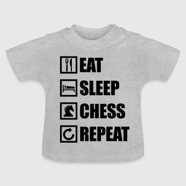 EAT SLEEP CHESS REPEAT - Baby T-Shirt